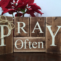 Pray Often Wood Blocks, Home Decor, Inspirational, Rustic Living, Unique Gift Ideas, Christmas Gifts, Mantle Decor, Rustic Home Decor,