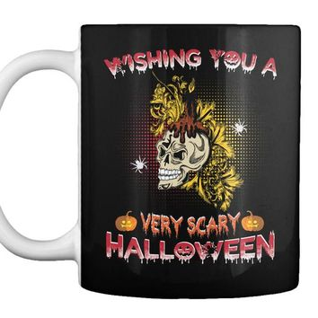 Wishing You A Very Scary Halloween - Halloween Mug
