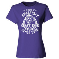 In Case Of Emergency Craft Beer Is My Blood Type - Ladies' Cotton T-Shirt