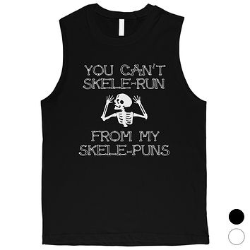 You Can't Skelerun From My Skelepuns Halloween Mens Muscle Shirt