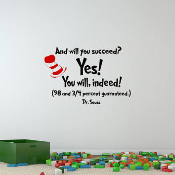 Dr Seuss Wall Decal Quote Will You Succeed You Will Indeed - Classroom Quotes Wall Decal Dr Seuss Playroom Homeschool Preschool Decor K66