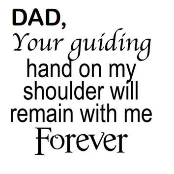 Dad Your guiding hand on my shoulder will remain with me forever - can be given as a gift to celebrate your Dad or remember him and his love