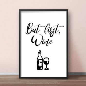 Wine quote printable, But first wine - art print, Funny wine quotes, Wine wall decor, Wine wall art for kitchen, Wine signs, Kitchen artwork