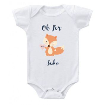 Oh For Fox Sake Funny One Piece Baby Bodysuit