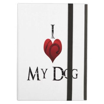 I Love My Dog Case For iPad Air