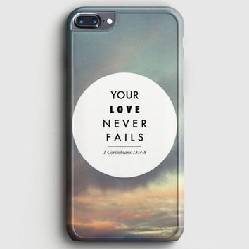 Your Love Never Fails iPhone 8 Plus Case | casescraft