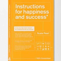 Instructions For Happiness And Success By Susie Pearl