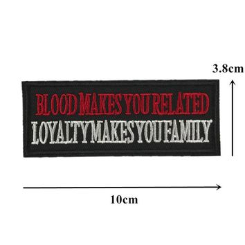 Blood Makes You Related Loyalty Makes You Family Sew On Biker Patch