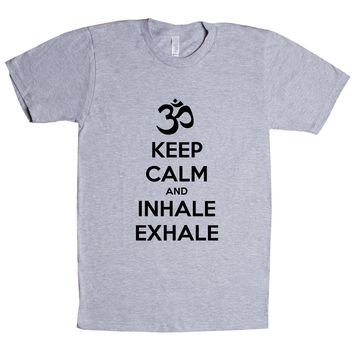 Keep Calm And Inhale Exhale (OM) Unisex T Shirt