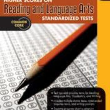Higher Scores on Standardized Test for Reading & Language Arts Reproducible Grade 6