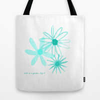 Life Is A Garden in Turquoise Tote Bag by Grimalkin Studio