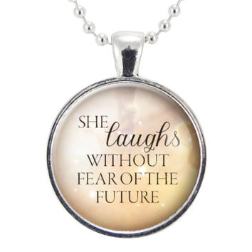 She Laughs Without Fear Of The Future Necklace, Inspirational Quote Jewelry, Motivational Pendant