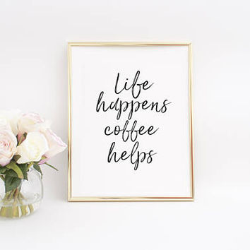 PRINTABLE ART,Funny Coffee Quote,Coffee Lover Gift,Kitchen Wall Art,Coffee Quotes,Coffee Print,Coffee Poster,Inspirational Poster,Quotes