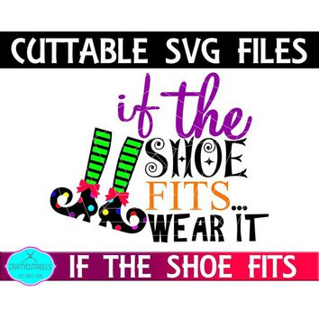 If the shoe fits SVG,halloween svgs, witches shoes svg, Halloween designs, halloween clipart,Cricut Designs,Silhouette Designs