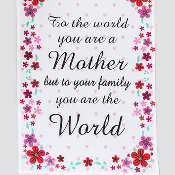 You Are The World Mother Tea Towel