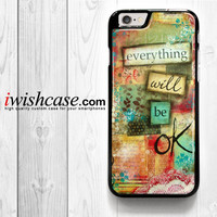 Everything Will Be Ok for iPhone 4 4S 5 5S 5C 6 6 Plus , iPod Touch 4 5  , Samsung Galaxy S3 S4 S5 S6 S6 Edge Note 3 Note 4 , and HTC One X M7 M8 Case