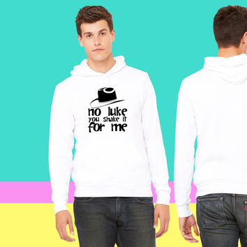 no luke you shake it for me 1 sweatshirt hoodie