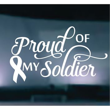 Proud Of My Soldier Vinyl Graphic Decal