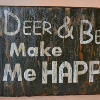 "Reclaimed Driftwood, Shelf Sitter Wooden Sign Block, ""Deer & Beer Make Me Happy"", Handpainted, Distressed Word, Quote"