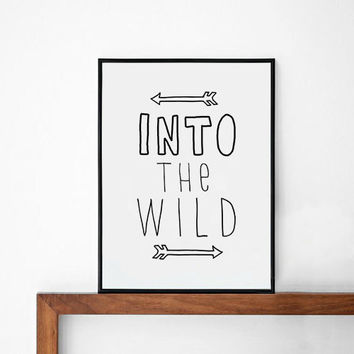 Movie poster print, quote poster, typography, art, home decor, words, mottos, inspirational, natural, black and white,  Into The Wild, A3