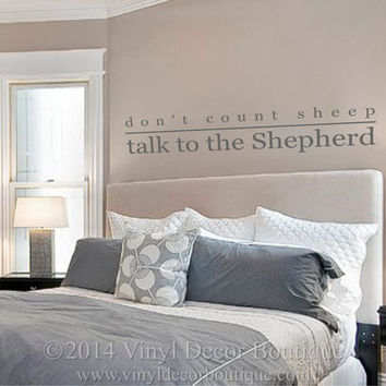 Don't count sheep talk to the shepherd Wall Art, Wall Decal, Vinyl Decal, Vinyl Wall art: Don't count sheep talk to the shepherd