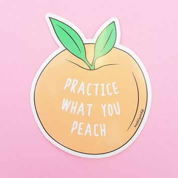 Practice What You Peach Die Cut Vinyl Sticker