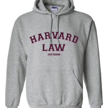 Harvard Law School Just Kidding - Novelty Hoodie  - Eye Catching great gift idea