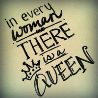 You are a queen