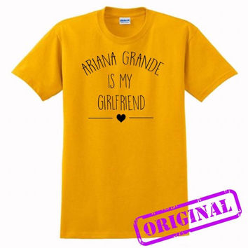Ariana Grande Is My Girlfriend for shirt gold, tshirt gold unisex adult