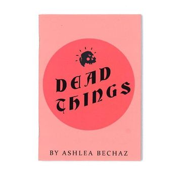Dead Things Art Zine