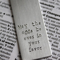 Hunger Games - May The Odds Ever Be In Your Favor - Metal Stamped Personalised Bookmark
