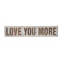 Love You More - Wood Wall Decor 25-1/2-in x 5-in