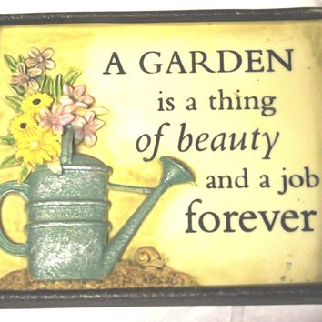Small Garden Plaque- A Garden is a thing of beauty