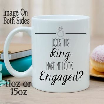 Does This Ring Make Me Look Engaged? Ceramic Coffee Mug
