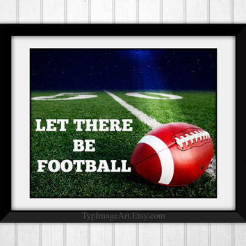 Football Printable Sports Wall Art, Let There Be Football, Football Poster Print Sports Gift Autumn Instant Download