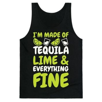I'm Made Of Tequila, Lime & Everything Fine Tank Top