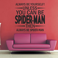 Unless You Can Be Spider-Man Wall Decal
