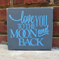 Sign Distressed Love you to the moon and back Dorm Nursery home decor