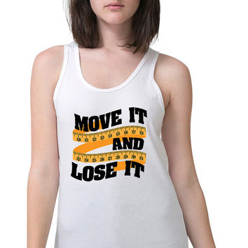 Workout Clothes - Move It And Lose It - Weight Loss - Fitness Apparel - Workout Tank - Mud Run Shirt - Exercise Tank Top - Fitness Apparel
