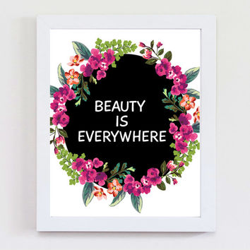 Floral Quote Print, Beauty Print, Digital Wall Decor, Typography Print, Beauty Is Everywhere, Printables, Instant Download, Digital Download