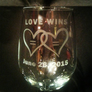 Love Wins Marriage Equality Handmade Etched Wine Glass