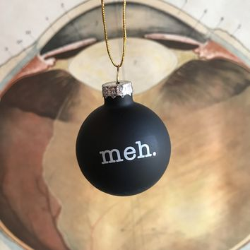 'Meh' Christmas Tree Ornament