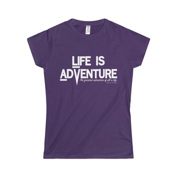 Life is Adventure Softstyle Women's T-Shirt