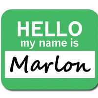 Marlon Hello My Name Is Mouse Pad