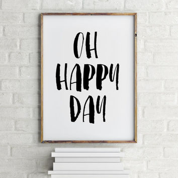 Inspirational Quote,Home - Nursery and Office Wall Art,Oh Happy Day poster