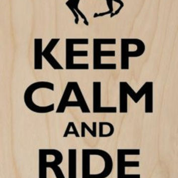 'Keep Calm and Ride On' Horse Silhouette Black - Plywood Wood Print Poster Wall Art