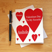 Naughty Card, Dirty Card, Valentines Card, Sarcastic Card, Card For Him, Funny Card, Asshole Card, Mature Humor, Gift For Him, Heart Card