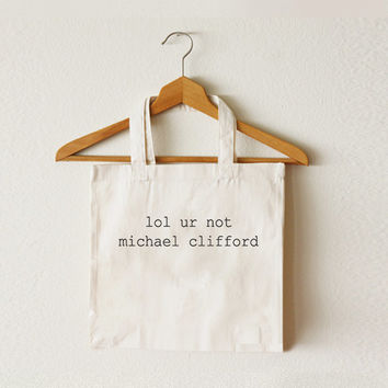 Lol ur not michael clifford - Michael Clifford - Mike - 5SOS - 5 Seconds of Summer - Tote bag - Ipad bag - Macbook bag - CCT-TTB-042