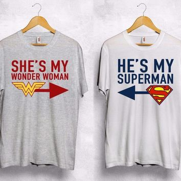 He is my Superman / She's My Wonder  Woman T Shirt