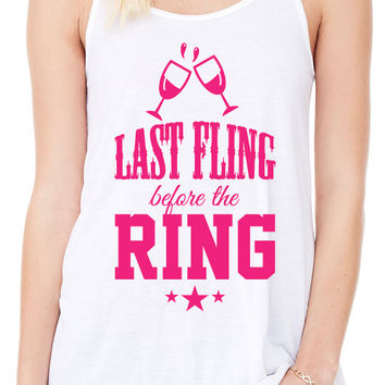 Last Fling Before the RING Tank Top Bridal Party Shirts Bridal Shower Tanks Engaged Bachelorette Women Ladies Racerback Tank Top BD-178-TANK
